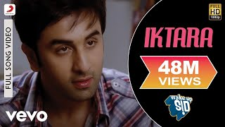 Iktara Full Video - Wake Up Sid|Ranbir Kapoor,Konkona Sen Sharma|Kavita Seth|Amit Trivedi