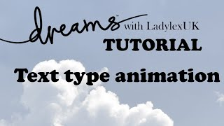 Dreams PS4 Tutorial: Text type animation