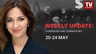 InstaForex tv news: Market dynamics: currencies and commodities (May 20 – 24)