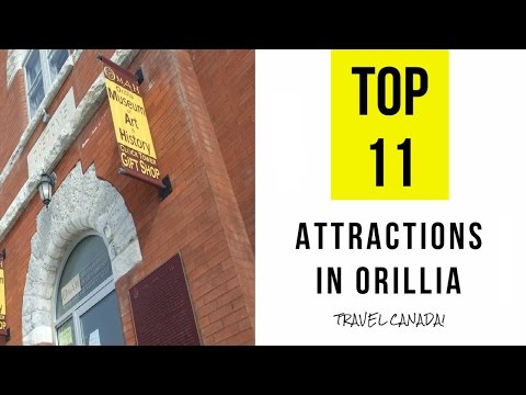 Top 11. Tourist Attractions in Orillia - Ontario, Canada