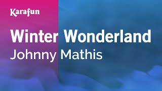 Karaoke Winter Wonderland - Johnny Mathis *