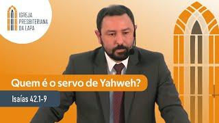 Quem é o servo de Yahweh? (Isaías 42.1-9) por Rev. Robert F. Mota