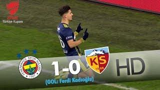 Fenerbahçe: 1 - Hes Kablo Kayserispor: 0 | Gol: Ferdi Kadıoğlu