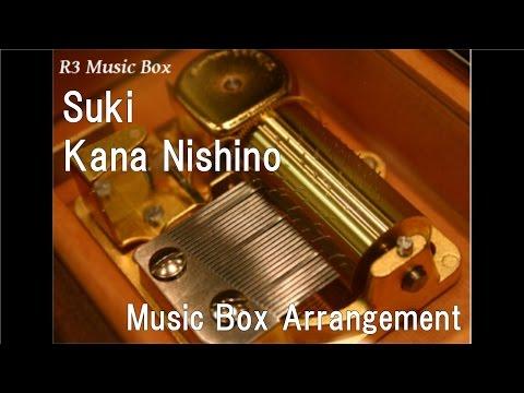 Suki/Kana Nishino [Music Box]