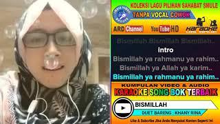 Bismillah Karaoke Sholawat Rebbana feat Tanpa Vocal Cowok Duet Bareng Khani Rina