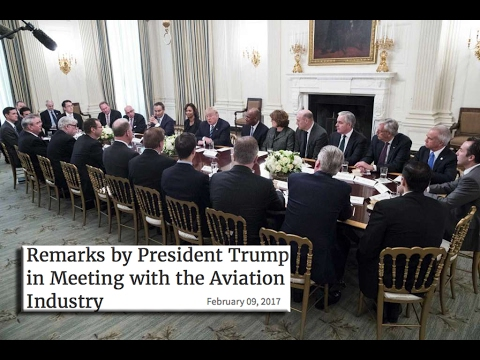 President Trump meets with Airline/ Aviation Industry leaders 2/9