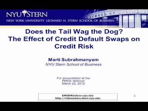 Marti Subramanyam: Does the Tail Wag the Dog? The Effect of Credit Default Swaps on Credit Risk