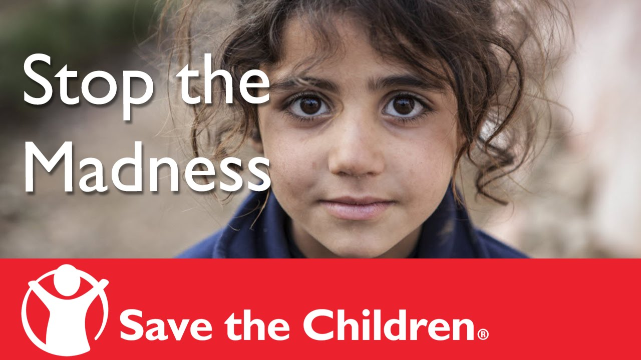 Stop the Madness Inside Syria   Save the Children - YouTube