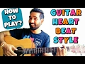 Heartbeat Style Strumming Guitar Lesson in Hindi