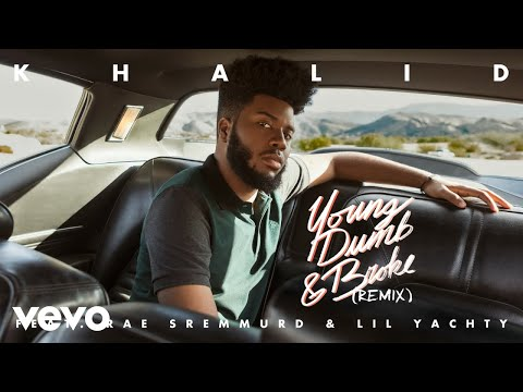 Khalid  Young Dumb & Broke Remix feat Rae Sremmurd & Lil Yachty Audio