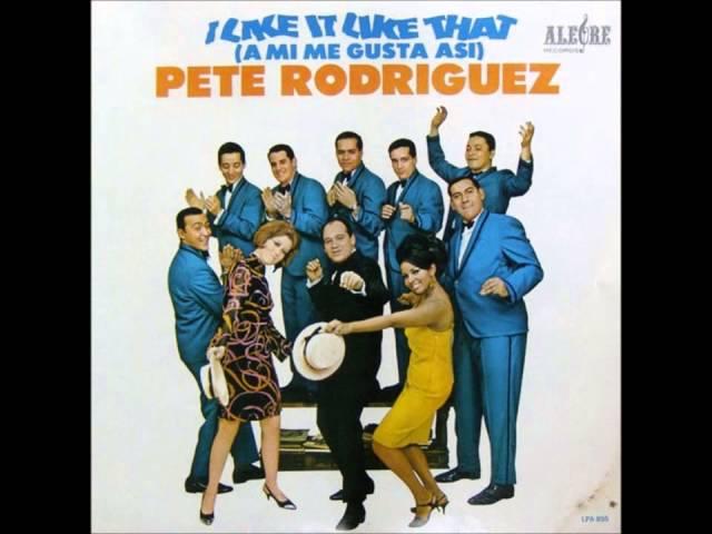 Pete Rodriguez - I Like It Like That HQ Audio