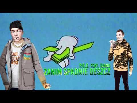P.G.C. - Zanim Spadnie Deszcz feat. Ivano