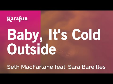 Karaoke Baby, It's Cold Outside - Seth MacFarlane *