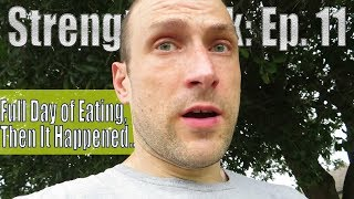 Full Day of IIFYM Eating (2843 Calories), And Then It Happened... | Strength Bulk Ep. 11