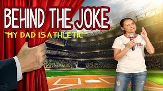 Behind The Joke - My Dad Is Athletic
