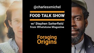 &quotForaging Origins&quot Food Talk Show #2 - With Stephen from Whetstone