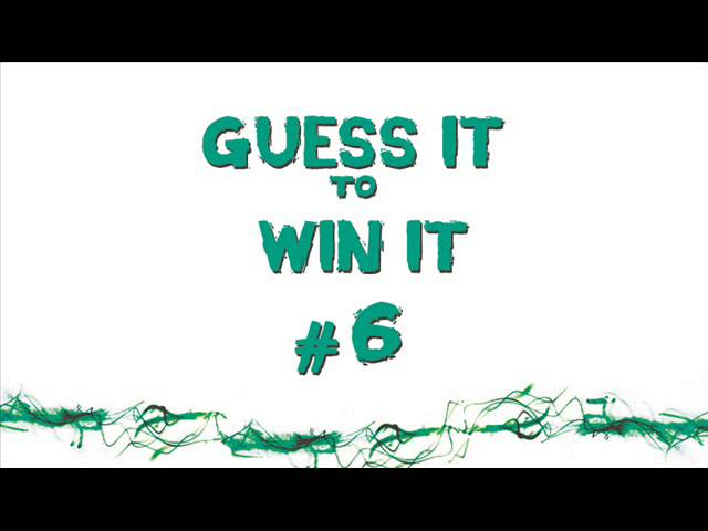 Guess It to Win It #6