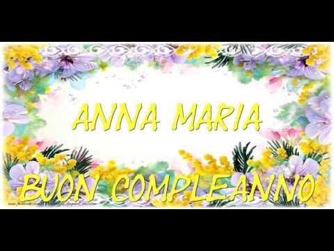 Tanti Auguri di Buon Compleanno Anna Maria!
