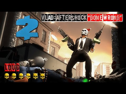VLAD: AFTERSHOCK *GONE WRONG* | PAYDAY 2 |