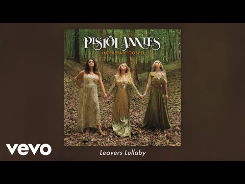 Pistol Annies - Leavers Lullaby (Audio)