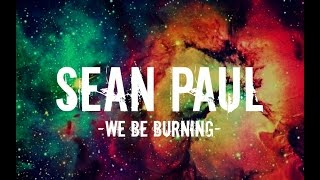 Sean paul - We be burning (Legalize it) (Lyrics)