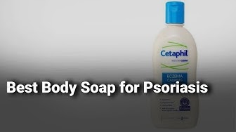 Best Body Soap for Psoriasis: Complete List with Features & Details - 2019