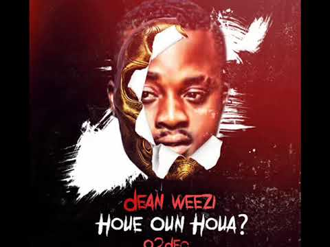Dean Weezi  Single: HOUE OUN HOUA  #HOHA