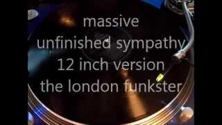 MASSIVE - UNFINISHED SYMPATHY (12 INCH VERSION)