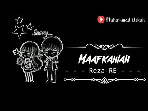 Reza Re - Maafkanlah || Mantan Terindah  || Video Gambar || Lirik Lagu || Lagu Terbaik 2018