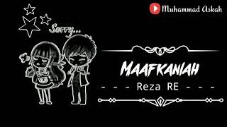 Download Reza Re - Maafkanlah || Mantan Terindah  || Video Gambar || Lirik Lagu || Lagu Terbaik 2018