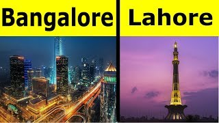 Bangalore vs Lahore Full City Comparison Unbiased 2018 | Lahore vs Bangalore