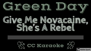 Green Day • Give Me Novacaine, She's A Rebel (CC) [Karaoke Instrumental Lyrics]