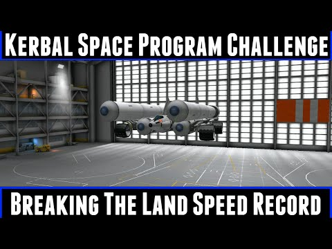 Kerbal Space Program Challenge Breaking The Land Speed Record