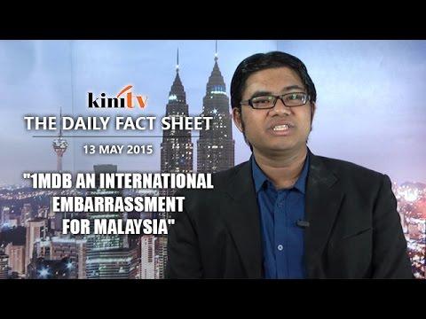 "Fact Sheet - May 13: ""1MDB an International embarrassment for Malaysia"""
