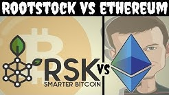 Ethereum vs Rootstock [RSK] - (Smart Bitcoin)