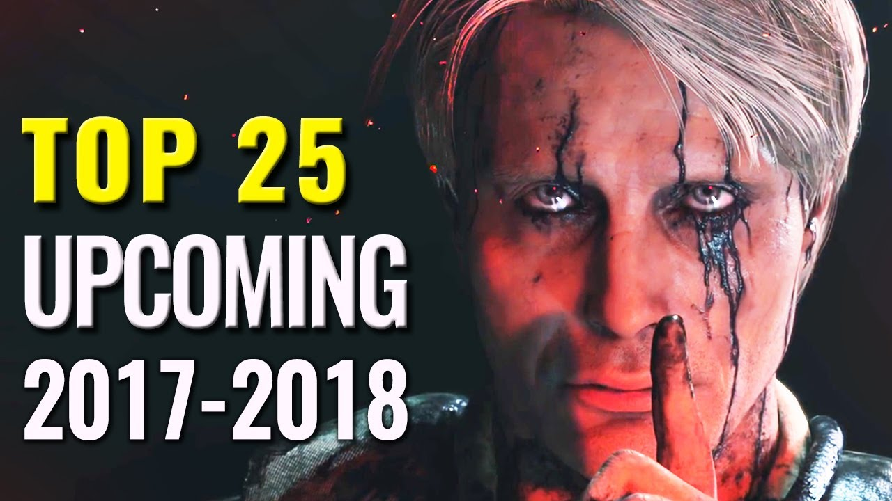 Top 25 Upcoming Games Of 2017 2018 Pc Switch Ps4 Xbox