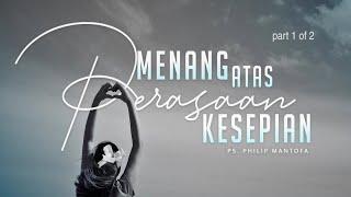 Download Menang Atas Perasaan Kesepian (1 of 2) (Official Khotbah Philip Mantofa) Mp3