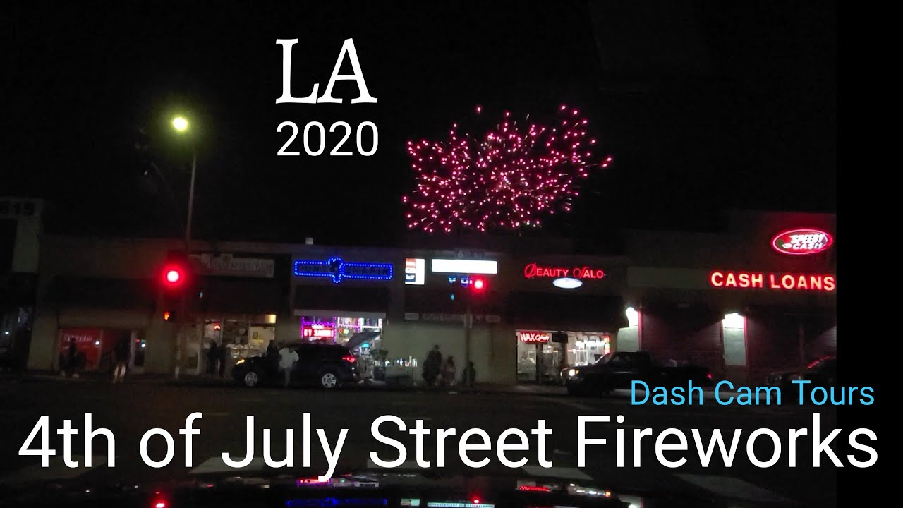 July 4th, 2020 Driving in Los Angeles, watching the Street Fireworks. Dash Cam Tours