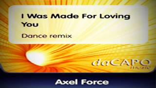 AXEL FORCE vs. KISS - I Was Made For Loving You 2007 (Dance Remix)