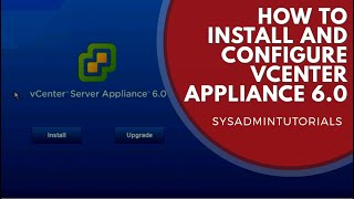 vSphere 6 - How to install and configure VMware vCenter 6 Appliance