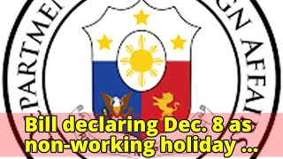 Bill declaring Dec. 8 as non-working holiday forwarded to Malacañang