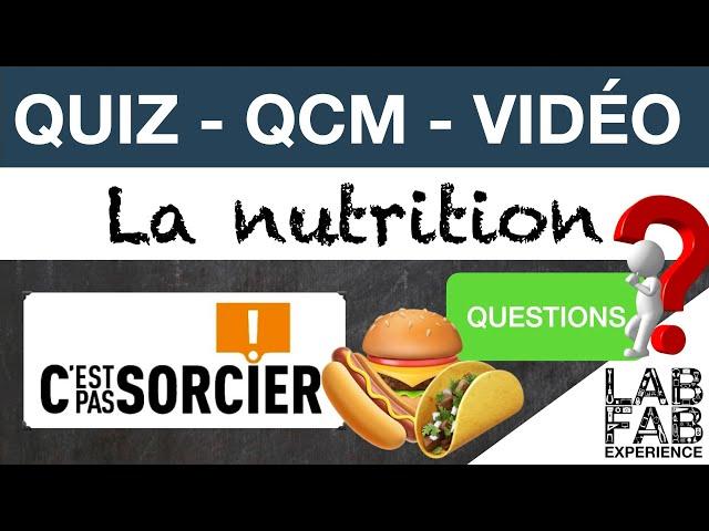Quiz - QCM - C'est pas sorcier - Nutrition - Questions