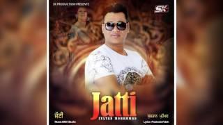 Jatti   Sultan Mohammad   Sk Production   New Punjabi Song 2017