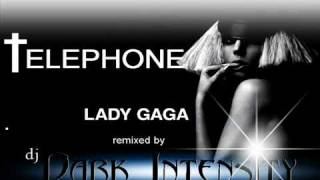 Lady Gaga ft Beyonce - Telephone(dj Dark Intensity Remix)