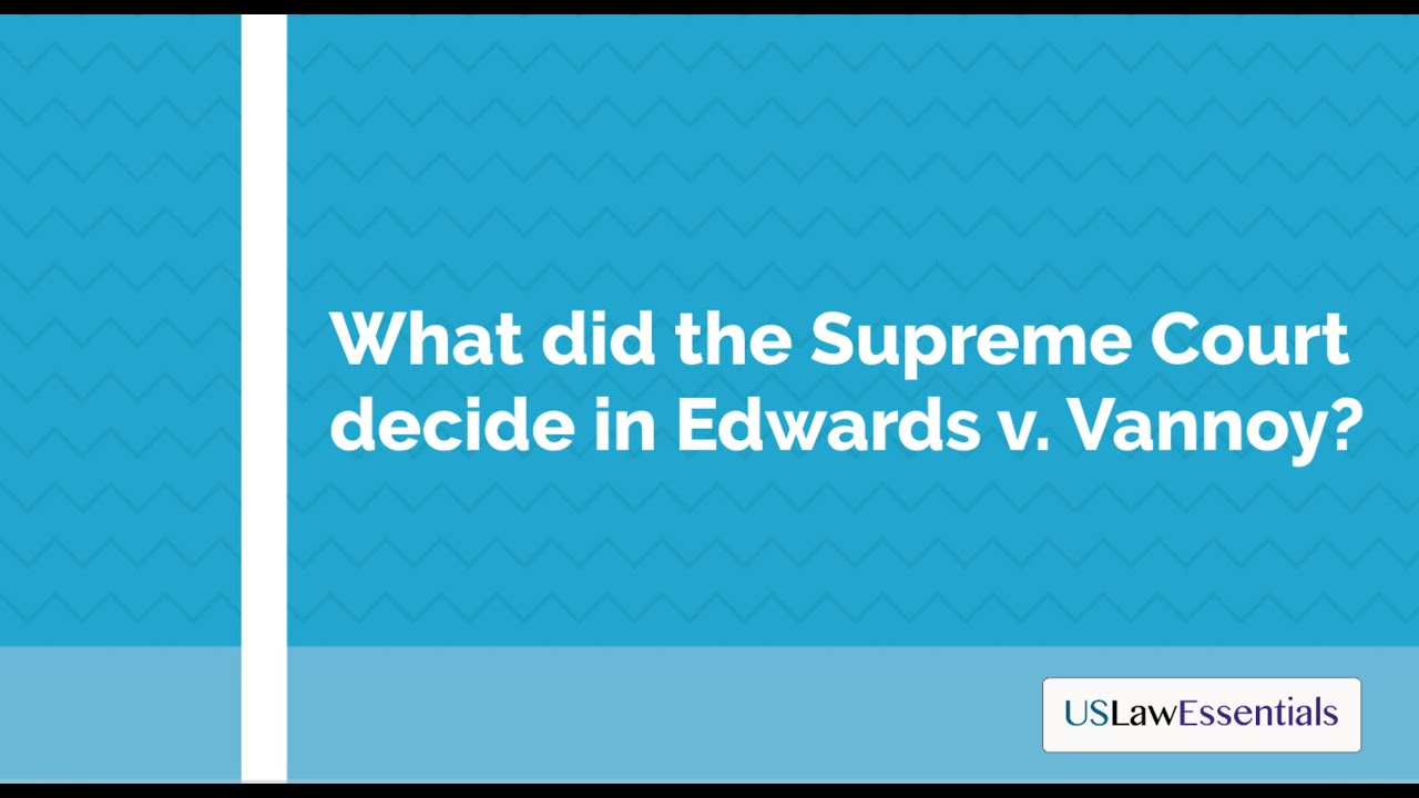 What did the Supreme Court decide in Edwards v. Vannoy?