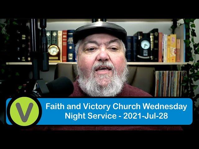 Wednesday Evening Service - 2021-Jul-28