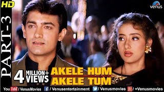 Download lagu Akele Hum Akele Tum Part 3 Aamir Khan Manisha Koirala 90 s Superhit Romantic Movie