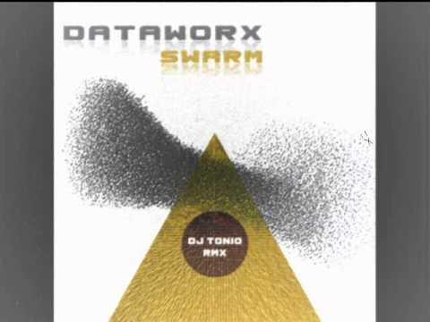 Dataworx -  Swarm -  (DJ Tonio Remix)