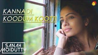 Kannadi Koodum Kootti | കണ്ണാടി കൂടും കൂട്ടി | Sanah Moidutty