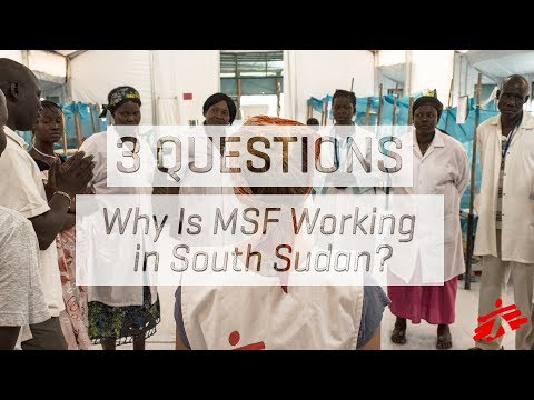 Why Is MSF Working in South Sudan?